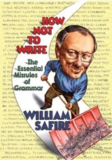 How Not to Write - The Essential Misrules of Grammar | William Safire |