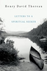 Letters to a Spiritual Seeker | Henry D. Thoreau |