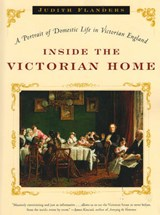 Inside the Victorian Home | Judith Flanders |