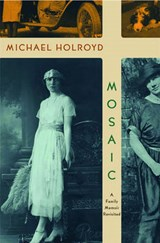Mosaic - A Family Memoir Revisited | Michael Holroyd |