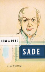 How to Read Sade | John Phillips |