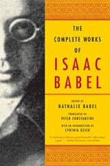 The Complete Works of Isaac Babel | Nathalie Babel |