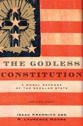 The Godless Constitution - A Moral Defense of the Secular State