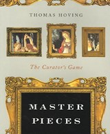 Master Pieces - The Curator's Game | Thomas Hoving |