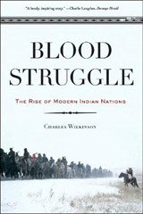 Blood Struggle - The Rise of Modern Indian Nations | Charles Wilkinson |