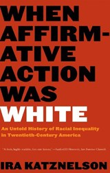 When Affirmative Action Was White | Ira Katznelson |