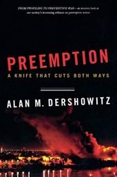 Preemption - A Knife That Cuts Both Ways