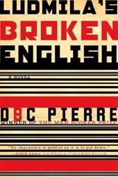 Ludmila`s Broken English - A Novel