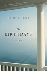 The Birthdays - A Novel | Heidi Pitlor |