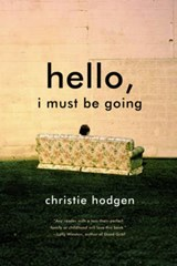 Hello, I Must Be Going | Christie Hodgen |