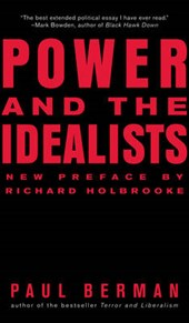 Power and the Idealists | Paul Berman |