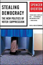 Stealing Democracy - The New Politics of Voter Suppression
