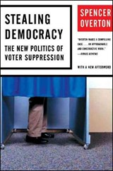 Stealing Democracy - The New Politics of Voter Suppression | Spencer Overton |