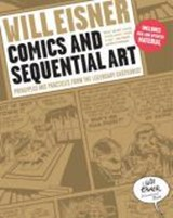 Comics and Sequential Art - Principles and Practices from the Legendary Cartoonist | Will Eisner |