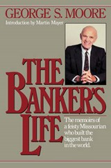The Banker`s Life | George S. Moore |