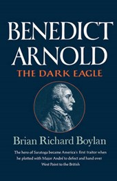 Benedict Arnold - The Dark Eagle