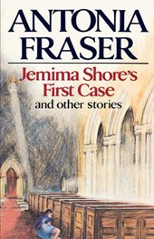 Jemima Shore`s First Case - And Other Stories