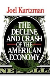 The Decline and Crash of the American Economy