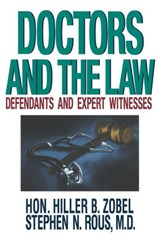 Doctors and the Law - Defendants and Expert Witnesses | Hiller B. Zobel |