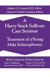A Harry Stack Sullivan Case Seminar