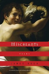 Miscreants - Poems | James Hoch |