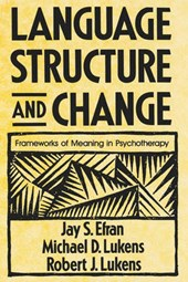 Language Structure and Change - Frameworks of Meaning in Psychotherapy