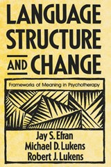 Language Structure and Change - Frameworks of Meaning in Psychotherapy | Jay S. Efran |