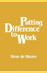 Putting Difference to Work | Steve De Shazer |