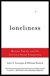 Loneliness - Human Nature and the Need for Social Connection | John T. Cacioppo |