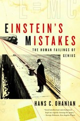 Einstein's Mistakes - The Human Failings of Genius | Hans C. Ohanian |