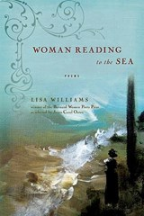Woman Reading to the Sea - Poems | Lisa Williams |