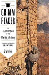 The Grimm Reader - The Classic Tales of the Brothers Grimm | Maria Tatar & A. S. Byatt |