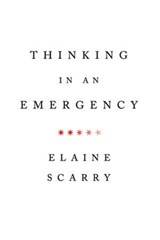Thinking in an Emergency | Elaine Scarry |