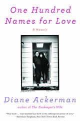One Hundred Names for Love | Diane Ackerman |