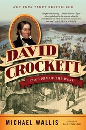 David Crockett - The Lion of the West | Michael Wallis |