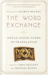 The Word Exchange - Anglo-Saxon Poems in Translation | Greg Delanty |