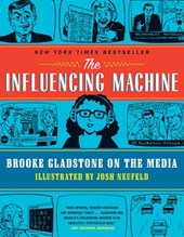 The Influencing Machine - Brooke Gladstone on the Media