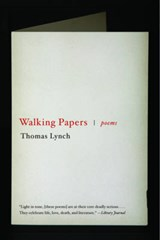 Walking Papers | Thomas Lynch |