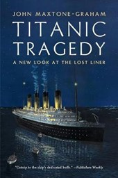 Titanic Tragedy - A New Look at the Lost Liner | John Maxtone-Graham |