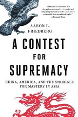 A Contest for Supremacy - China, America, and the Struggle for Mastery in Asia | Aaron L. Friedberg |