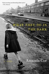 What They Do in the Dark - A Novel