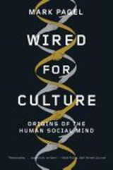 Wired for Culture - Origins of the Human Social Mind | Mark Pagel |