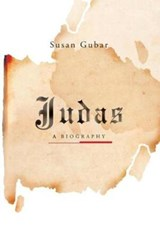 Judas - A Biography | Susan Gubar |
