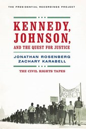 Kennedy, Johnson, and the Quest for Justice - The Civil Rights Tapes