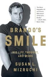 Brando`s Smile - His Life, Thought, and Work