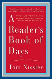 A Reader`s Book of Days - True Tales from the Lives and Works of Writers for Every Day of the Year