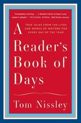 A Reader`s Book of Days - True Tales from the Lives and Works of Writers for Every Day of the Year | Tom Nissley |