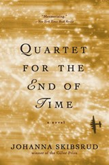 Quartet for the End of Time | Johanna Skibsrud |