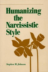 Humanizing the Narcissistic Style | S M Johnson |