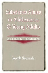 Substance Abuse in Adolescents and Young Adults - A Guide to Treatment